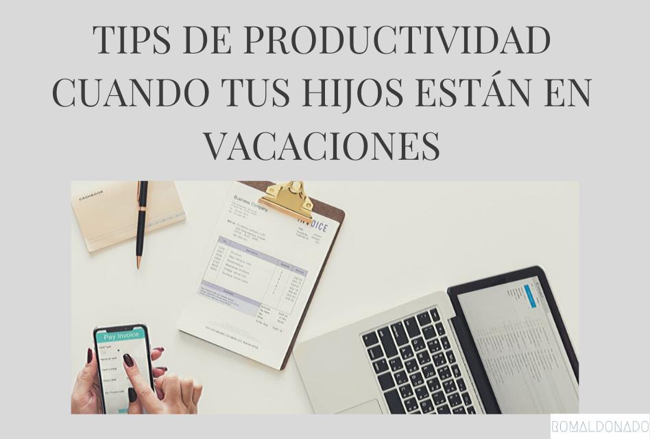 Qué hacer para que tus hijos sean productivos en estas vacaciones