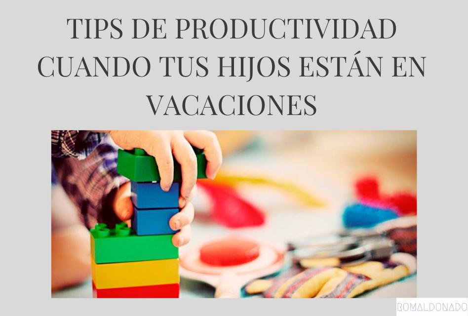 vacaciones - Tips de productividad para cuando tus hijos están en casa