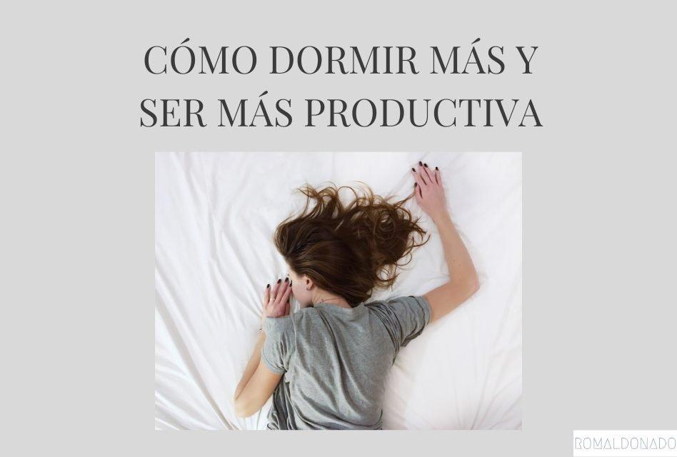 Cómo dormir más y ser más productiva