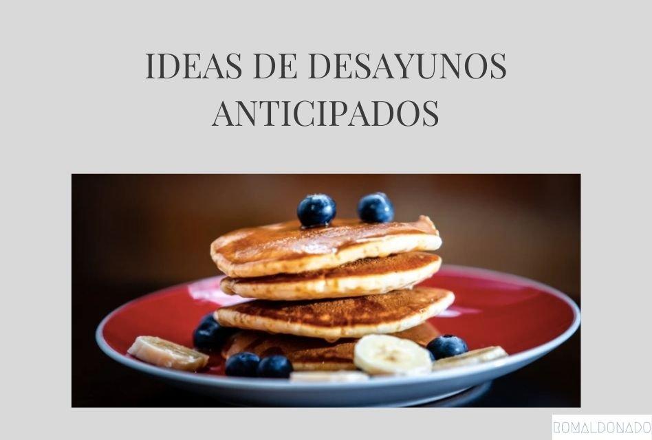 Ideas de desayunos anticipados